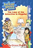 The Case of the Detective in Disguise (Jigsaw Jones Mystery)