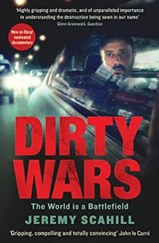 Dirty Wars: The world is a battlefield by [Scahill, Jeremy]