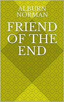 Friend Of The End (German Edition)