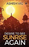 Desire To See Sunrise Again