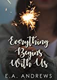 Everything Begins With Us (English Edition)