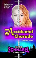 An Accidental Charade (Falling in love & fighting for your life)
