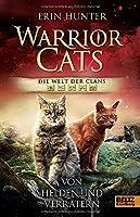 Warrior Cats - Welt der Clans. Von Helden und Verraetern