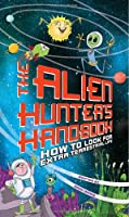The Alien Hunter's Handbook: How to Look for Extraterrestrial Life