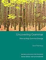 Uncovering Grammar by Scott Thornbury(1905-06-27)