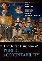 The Oxford Handbook of Public Accountability (Oxford Handbooks)
