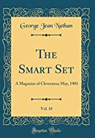 The Smart Set, Vol. 10: A Magazine of Cleverness; May, 1903 (Classic Reprint)