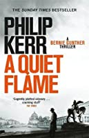 A Quiet Flame: Bernie Gunther Thriller 5