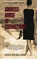 Address: House of Corrections: A Novel Inspired