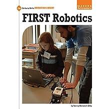 FIRST Robotics (21st Century Skills Innovation Library: Makers as Innovators)