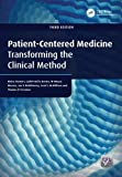 Patient-Centered Medicine, Third Edition: Transforming the Clinical Method (Patient-Centered Care Series.)