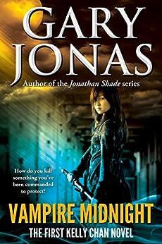 Vampire Midnight: The First Kelly Chan Novel by [Jonas, Gary]
