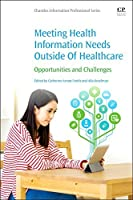 Meeting Health Information Needs Outside Of Healthcare: Opportunities and Challenges【洋書】 [並行輸入品]