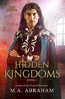 Hidden Kingdoms (One Empire  Book 1) by [Abraham, M.A.]