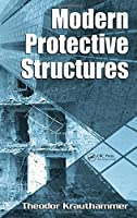 Modern Protective Structures (Civil and Environmental Engineering)