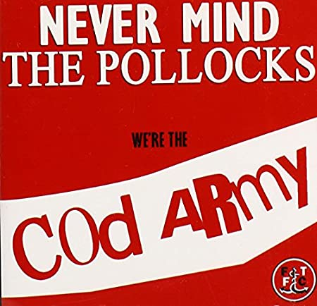 Never Mind the Pollocks-We're the Cod Army