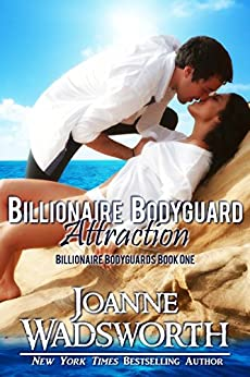 Billionaire Bodyguard Attraction (Billionaire Bodyguards Book 1) by [Wadsworth, Joanne]