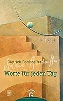 Dietrich Bonhoeffer. Worte fuer jeden Tag