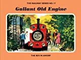 The Railway Series No. 17: Gallant Old Engine (Classic Thomas the Tank Engine)