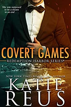 Covert Games (Redemption Harbor Series Book 6) by [Reus, Katie]