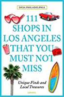 111 Shops in Los Angeles That You Must Not Miss (111 Places/Shops)