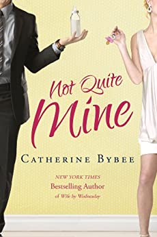 Not Quite Mine by [Bybee, Catherine]