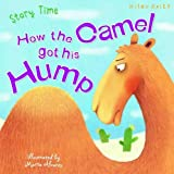 Just So Stories How the Camel Got His Hump