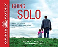 Going Solo: Hope and Healing for the Single Mom or Dad: Includes PDF: Library Edition