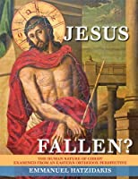 Jesus: Fallen? The Human Nature of Christ Examined from an Eastern Orthodox Perspective by Emmanuel Hatzidakis (2013-05-03) [並行輸入品]