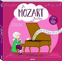 My Amazing Mozart Music Book (My Music Book)