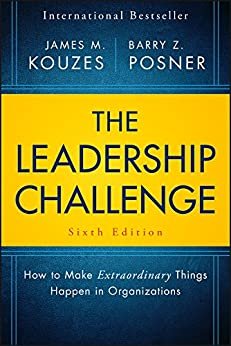 The Leadership Challenge: How to Make Extraordinary Things Happen in Organizations (J-B Leadership Challenge: Kouzes/Posner) by [Kouzes, James M., Posner, Barry Z.]