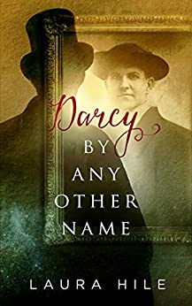 Darcy By Any Other Name by [Hile, Laura]