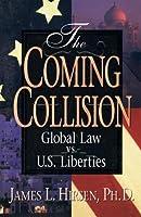 The Coming Collision: Global Law vs. U.S. Liberties