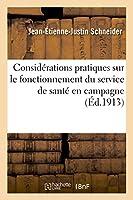 Considérations Pratiques Sur Le Fonctionnement Du Service de Santé En Campagne (Sciences)