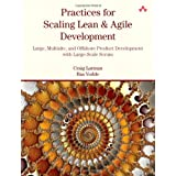 Practices for Scaling Lean Agile Development: Large, Multisite, and Offshore Product Development with Large-Scale Scrum