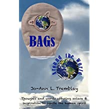 BAGs Around the World: Thoughts and words offering solace & inspiration to ignite the human spirit