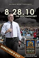 Glenn Beck Presents 8.28.10: The Documentary (Director's Cut)