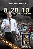 Glenn Beck Presents 8.28.10: The Documentary (Director's Cut)