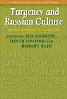 Turgenev and Russian Culture: Essays to Honour Richard Peace (Studies in Slavic Literature and Poetics)
