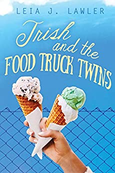 Trish and the Food Truck Twins by [Lawler, Leia J.]