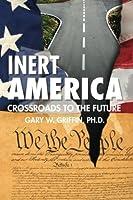 Inert America: Crossroads to the Future