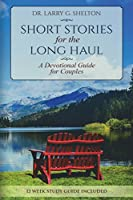 Short Stories for the Long Haul: A Devotional Guide for Couples