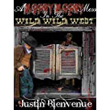 A Bloody Bloody Mess In The Wild Wild West (English Edition)