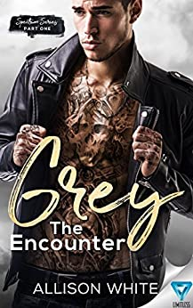 Grey: The Encounter (Spectrum Series Book 1) by [White, Allison]