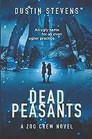 Dead Peasants (A Zoo Crew Novel)