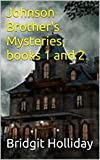 Johnson Brother's Mysteries, books 1 and 2 (English Edition)