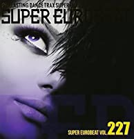 Super Eurobeat 227 Extended Version by Various Artists (2014-01-21)
