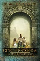 Cornerstonia: The Rose River Journey