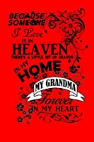 Because Someone I Love Is In Heaven There's A Little Bit Of Heaven In My Home My Grandma Forever In My Heart: A blank recipe book (red)