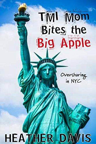 Download TMI Mom Bites The Big Apple (English Edition) B01MR2RR01